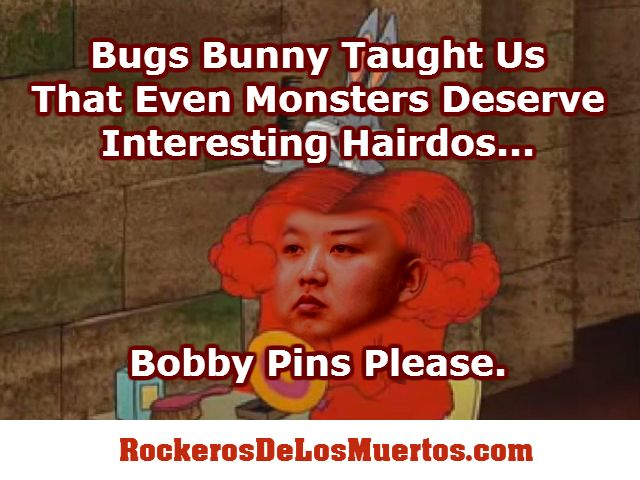 #KimJongUn reminds me of that #monster from the #BugsBunny #cartoon , ya know?  He needs a new hairdo!