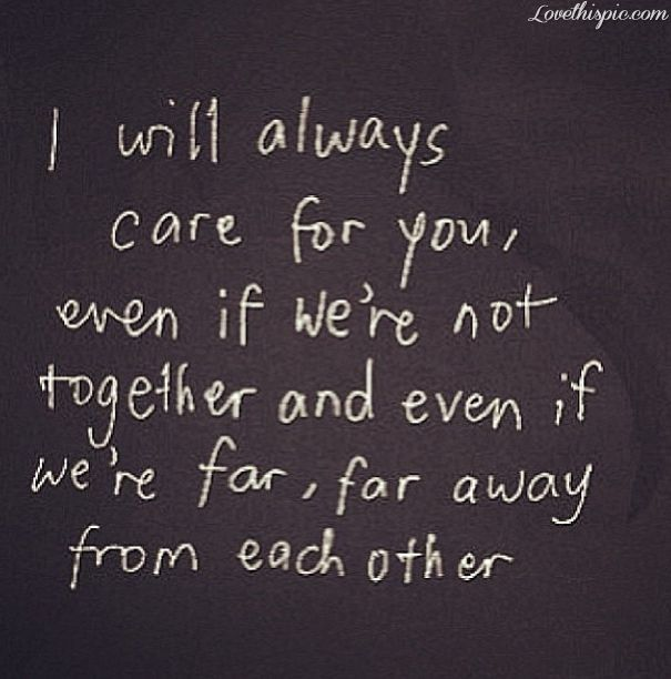 I Will Always Care For You Love Love Quotes Picture Quotes Quotes