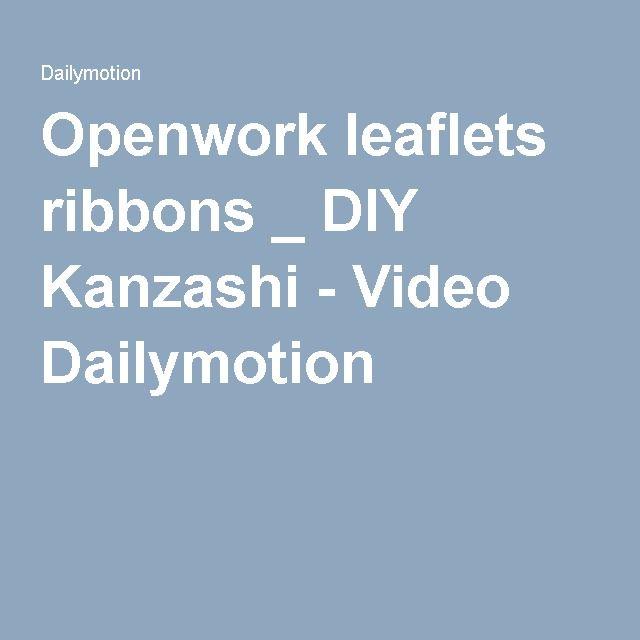 Openwork leaflets ribbons _ DIY Kanzashi - Video Dailymotion