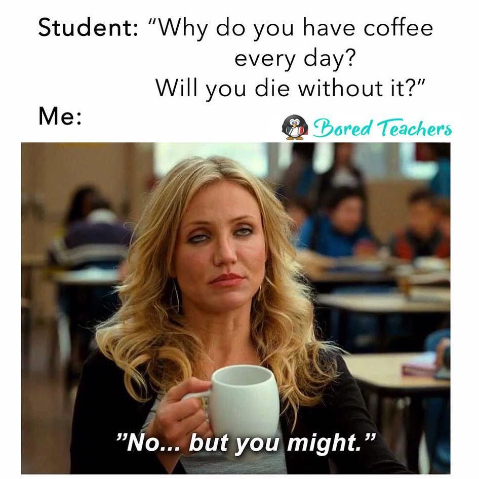 Replace coffee with Diet Coke, and, yeah. | Teacher jokes ... #meWithoutCoffeeQuote