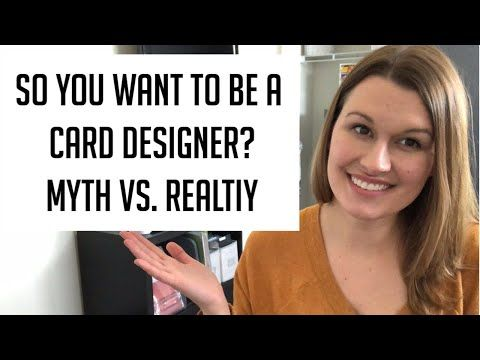 10 Myths and Realities about being a Card Designer How