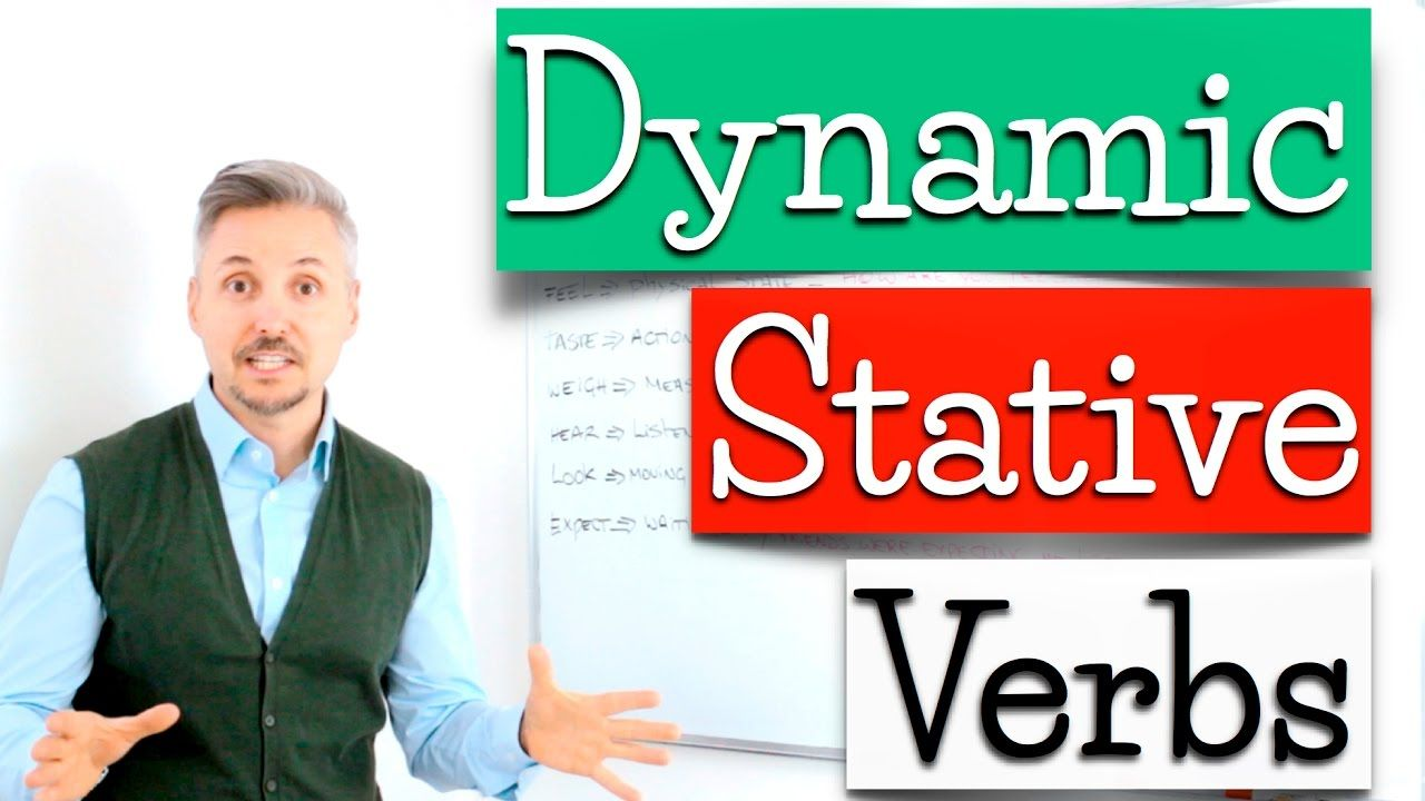Dynamic and Stative Verbs Escuela oficial de idiomas