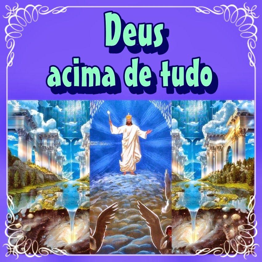 TODA  HONRA  E  GLÓRIA  AO  SENHOR  JESUS: DEUS ACIMA DE TUDO