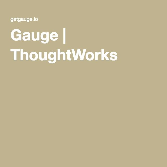 Gauge | ThoughtWorks