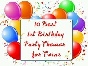 10 of the Best 1st Birthday Party Themes for Twins Birthday