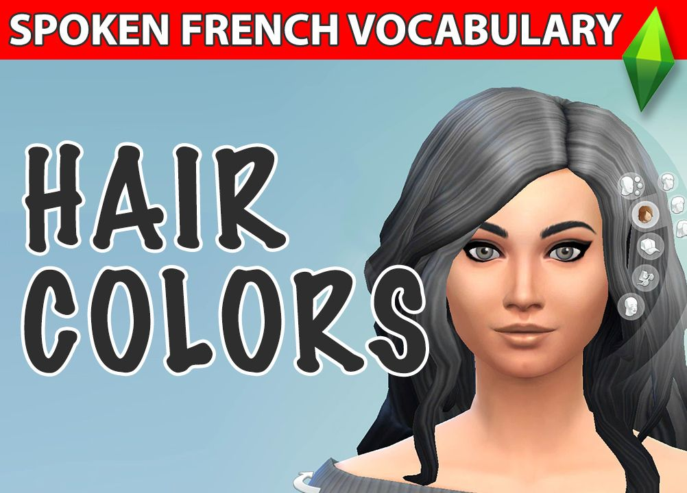 French Vocabulary Lesson With The Sims Hair Colors Video Learn