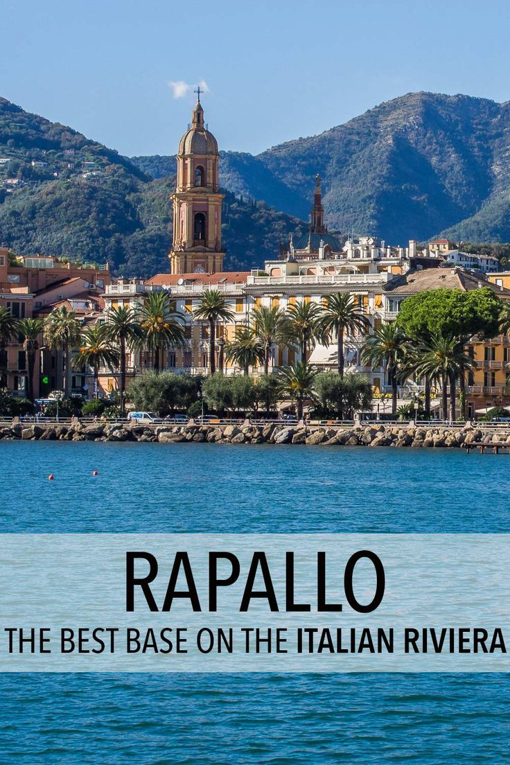 Rapallo The Best Base For Exploring The Italian Riviera In 2019