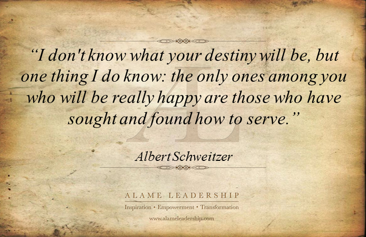 Al Inspiring Quote On Serving Others Inspirational Quotes Great Quotes About Life Leadership Inspiration