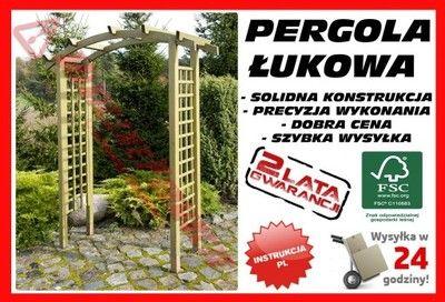 Pergola Pergole Drewniana Lukowa Kwietnik Krata Gw 6089589569 Oficjalne Archiwum Allegro Garden Arch Outdoor Structures Outdoor