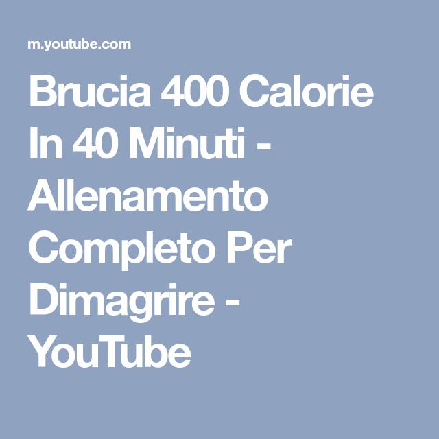 Brucia 400 Calorie In 40 Minuti - Allenamento Completo Per Dimagrire - YouTube