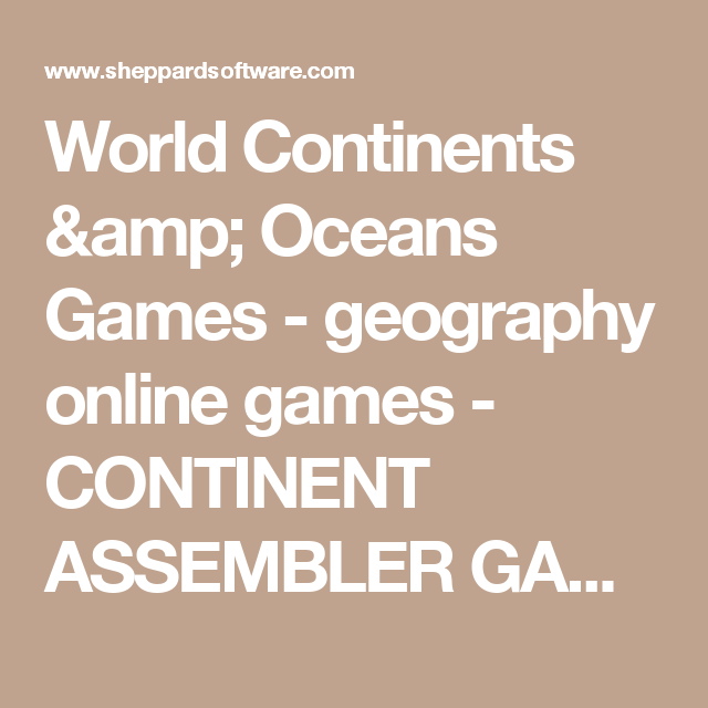 World continents oceans games geography online games world continents oceans games geography online games continent assembler game for bringing up gumiabroncs Image collections