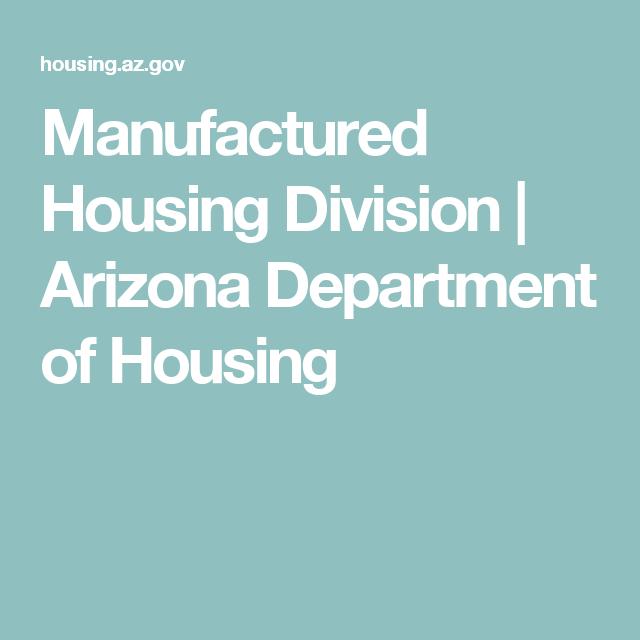 Manufactured Housing Division Arizona Department Of Housing Manufactured Home Manufacturing House
