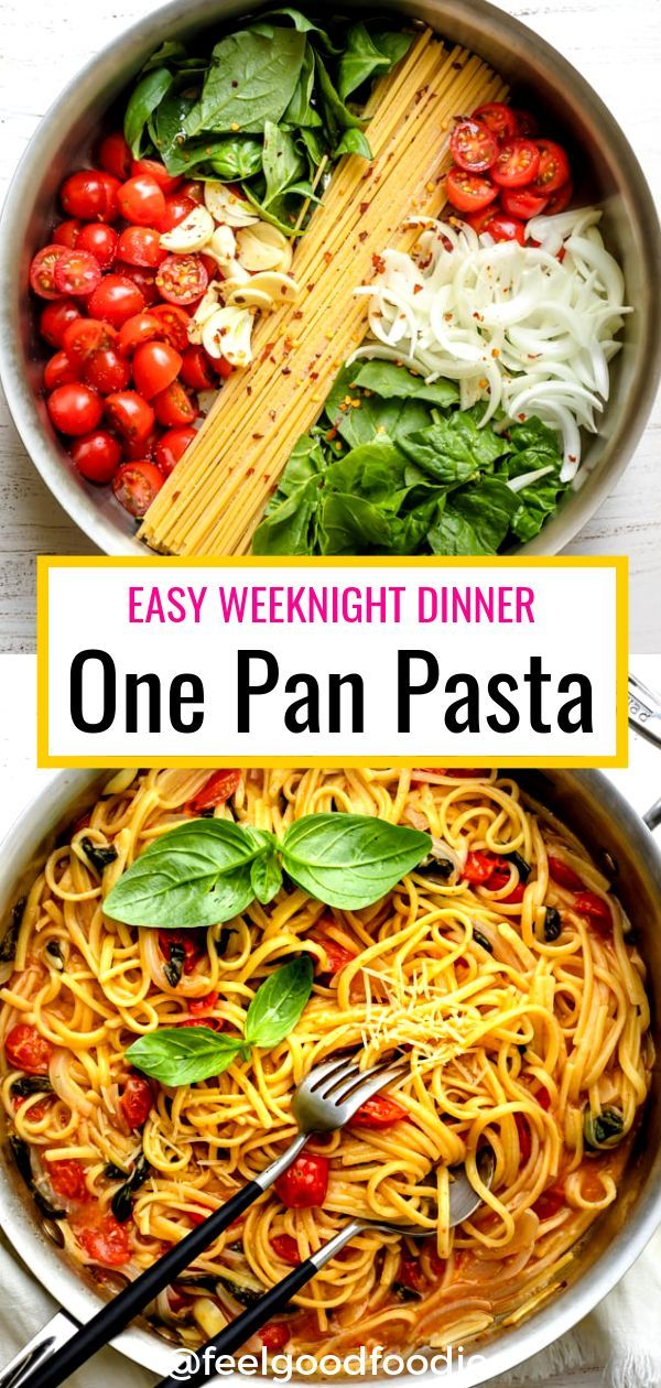 One Pan Pasta | FeelGoodFoodie