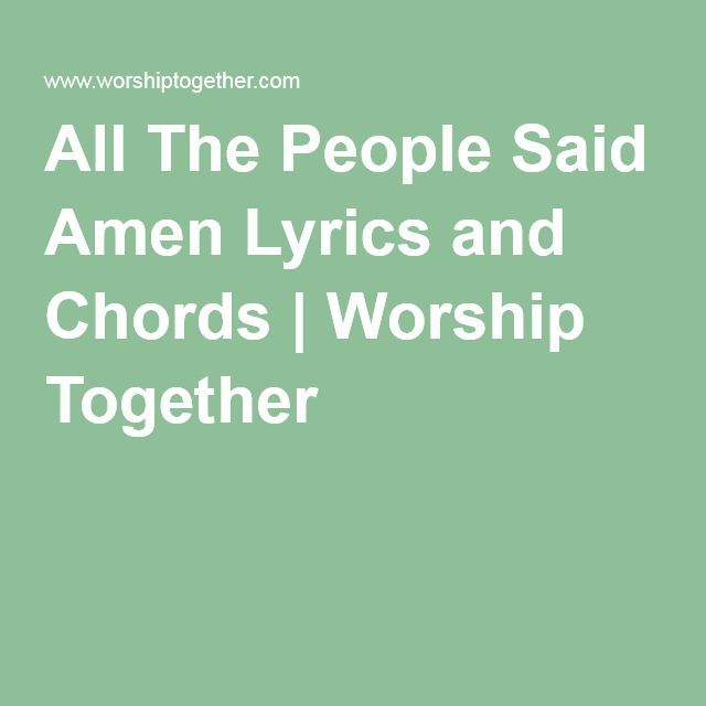 All The People Said Amen Lyrics And Chords Worship Together