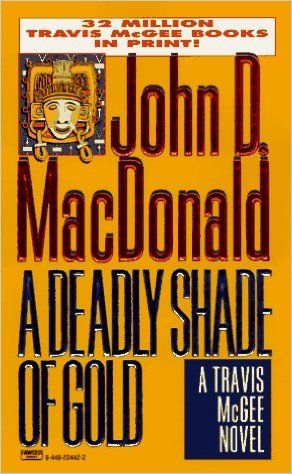 A Deadly Shade of Gold (Travis McGee Mysteries): John D. MacDonald: 9780449224427: Amazon.com: Books