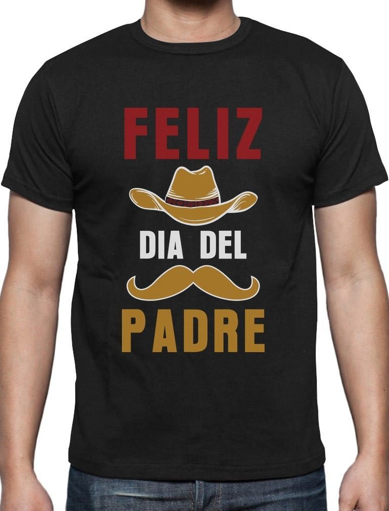 Feliz dia del padre happy fathers day gift tshirt cool
