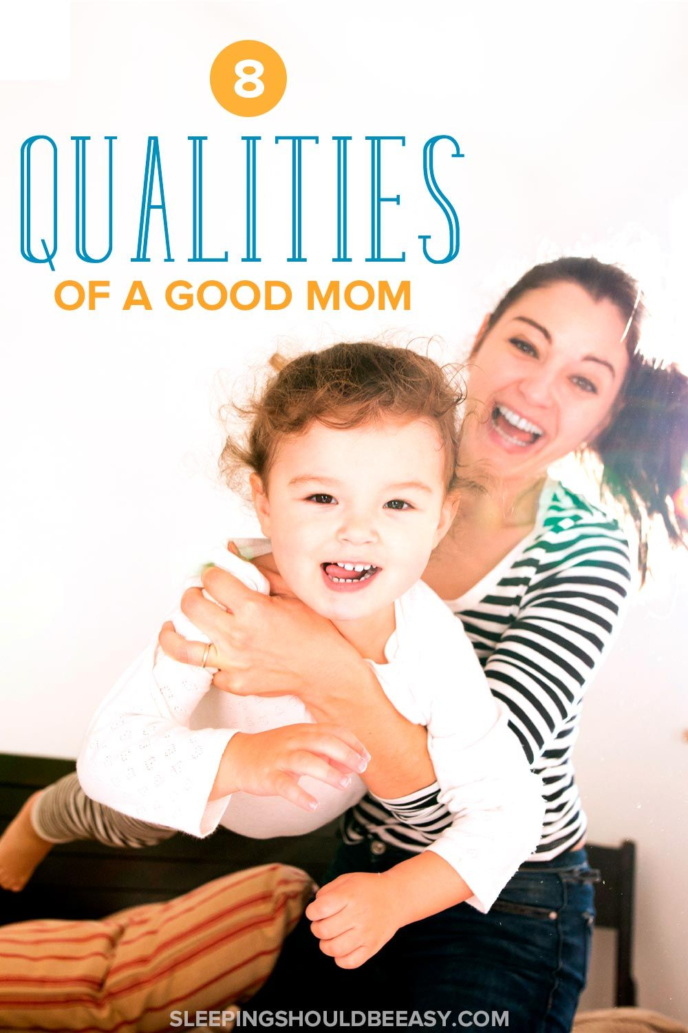 the qualities of a good mother How to be a good mother four parts: talking to your child examples developing a parenting plan being a role model caring for yourself community q&a the definition of a good mother varies depending on who you ask the most important thing is to love your children and to make sure they feel loved.