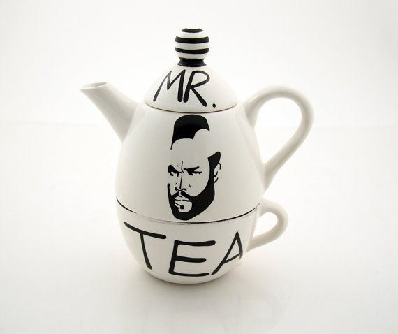 I pity the fool who doesn't drink tea!