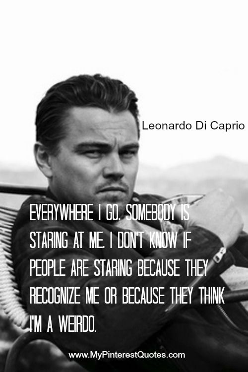 Most Likely Because They Recognize You Leonardo Dicaprio Quotes Leonardo Dicaprio Leo Quotes