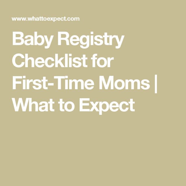 Baby Registry Checklist For FirstTime Moms  What To Expect
