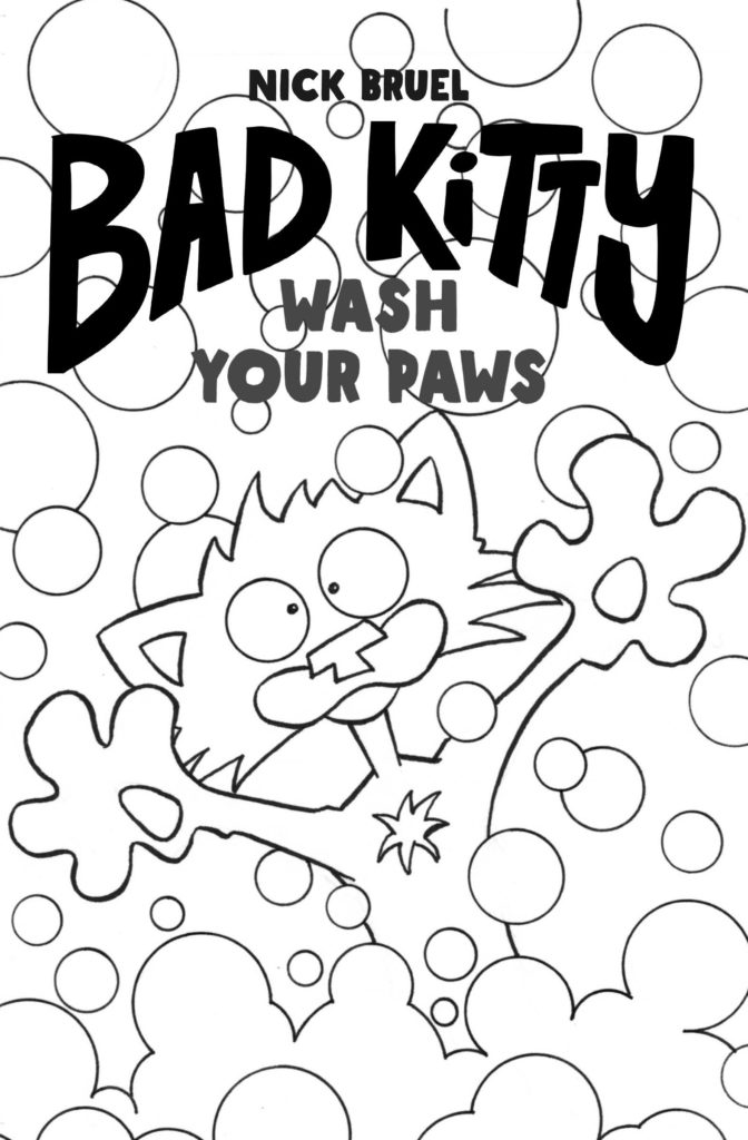 Bad Kitty Wash Your Paws Free Download From Nick Bruel Bad Cats Cat Coloring Book Kitty Coloring
