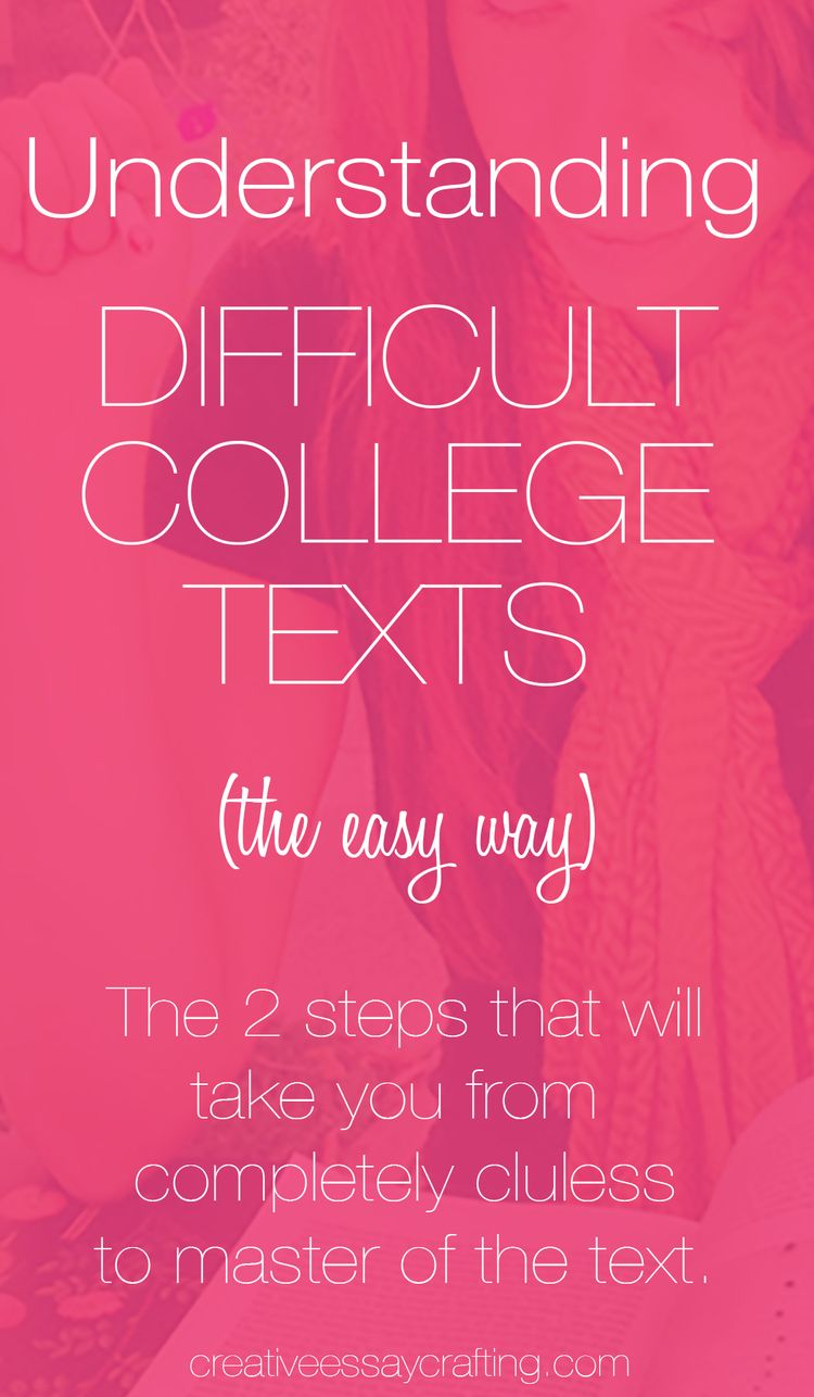 How To Understand Difficult College Texts The Easy Way For