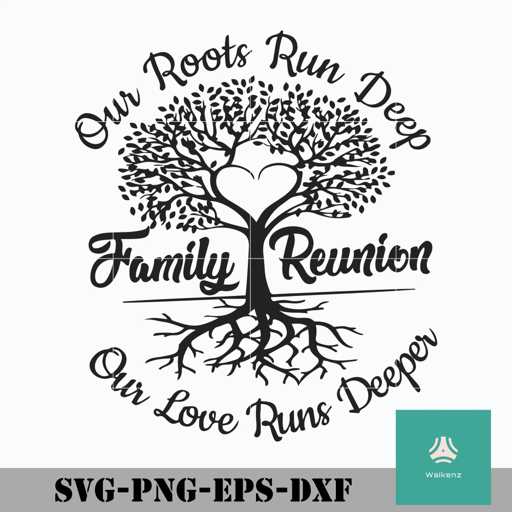 Our Roots Run Deep Family Reunion Our Love Runs Deeper Svg Png Dxf Eps Digital File Family Reunion Shirts Family Reunion Shirts Designs Family Reunion
