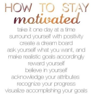 How do YOU stay motivated—to enjoy the journey as well as  the achievement of worthy goals?