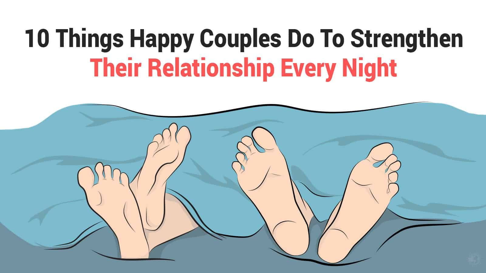10 Things Happy Couples Do To Strengthen Their