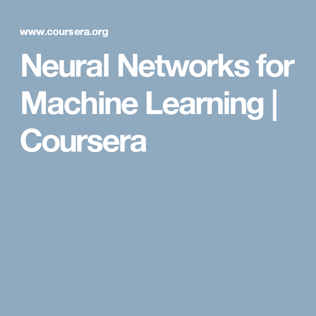 Neural Networks for Machine Learning | Coursera | Cursos on