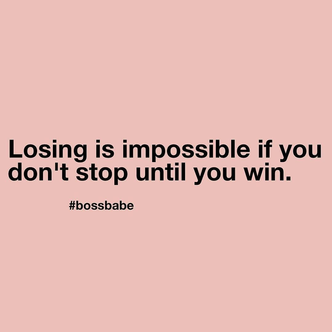 Win Or Lose Quotes How Are You Going To Lose If You Don't Stop Until You Win Click