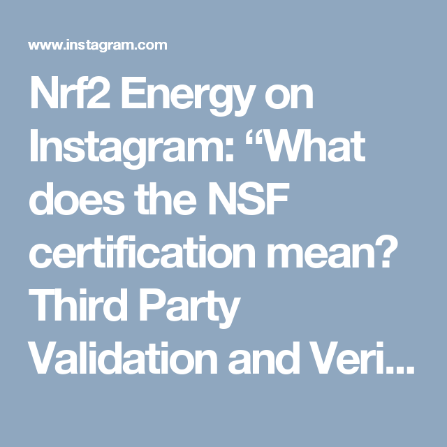 """Nrf2 Energy on Instagram: """"What does the NSF certification mean ..."""