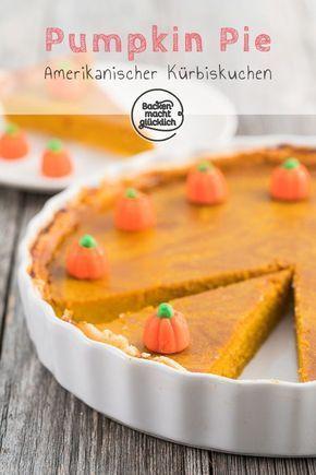 Pumpkin Pie (Kürbiskuchen) | Backen macht glücklich