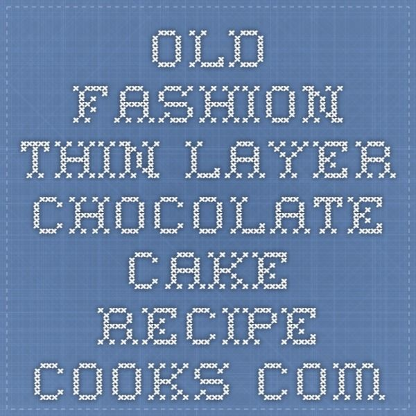 Old Fashion Thin Layer Chocolate Cake - Recipe - Cooks.com
