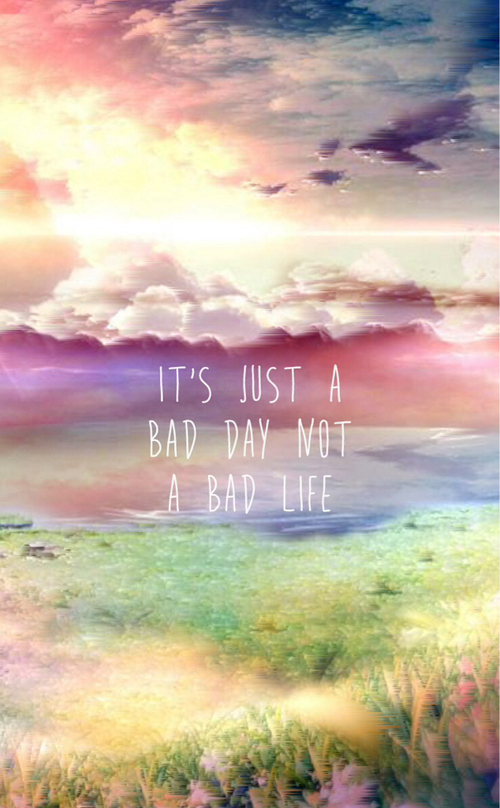 Its just a bad day not a bad life ♥ #biiniee