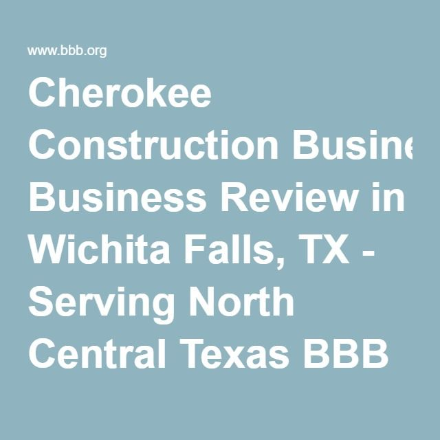 Cherokee Construction Business Review in Wichita Falls, TX - business review