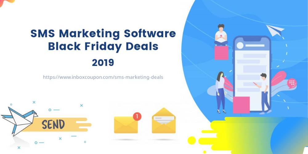 10 Best Sms Marketing Software Black Friday Deals 2019 And Cyber Monday Offers Marketing Software Sms Marketing Cyber Monday Offers