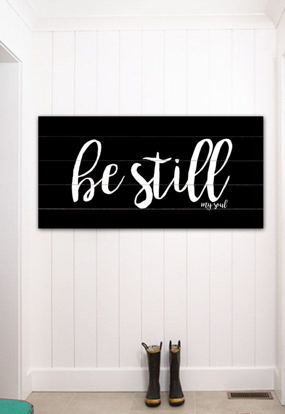 Be Still My Soul Fixer Upper Home Decor Gift For Her Farmhouse Verse Sign Large Canvas Rustic Wall Art