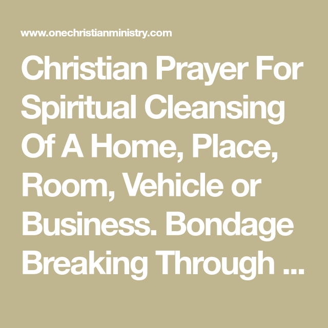 Christian Prayer For Spiritual Cleansing Of A Home, Place, Room ...