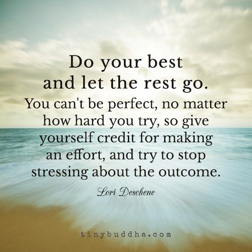 Do Your Best And Let The Rest Go Meaningful Quotes Quotes