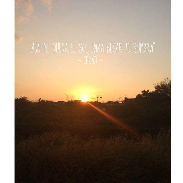 Aún Me Queda El Sol Para Besar Tu Sombra Cerati