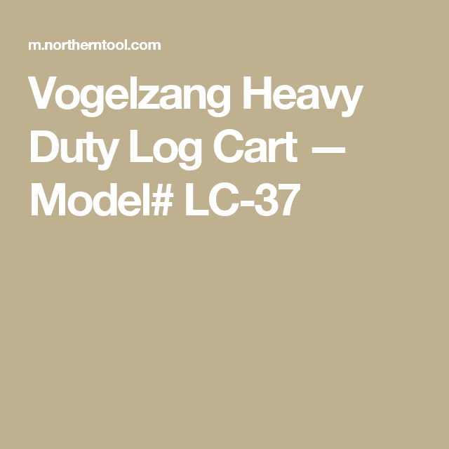 Vogelzang LC-37 Heavy Duty Log Cart