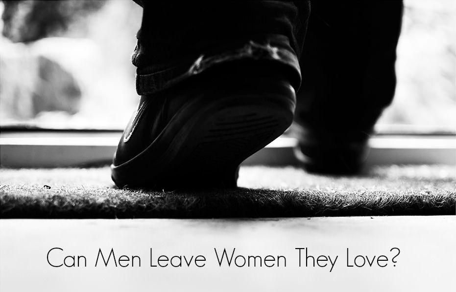 Why men leave women love break up