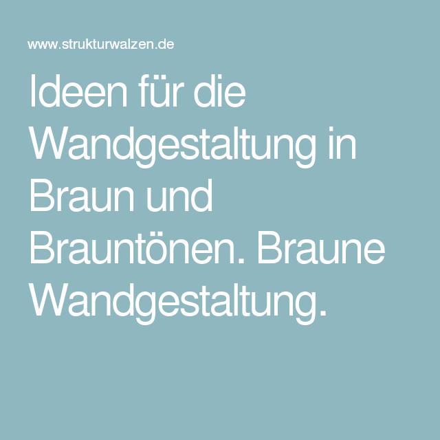 Ideen Für Die Wandgestaltung In Braun Und Brauntönen. Braune Wandgestaltung.