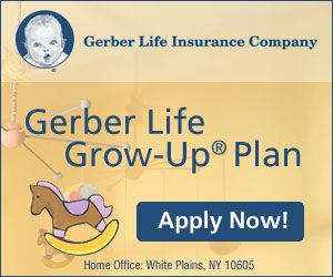 The Grow-Up® Plan from Gerber Life Insurance Give your children the
