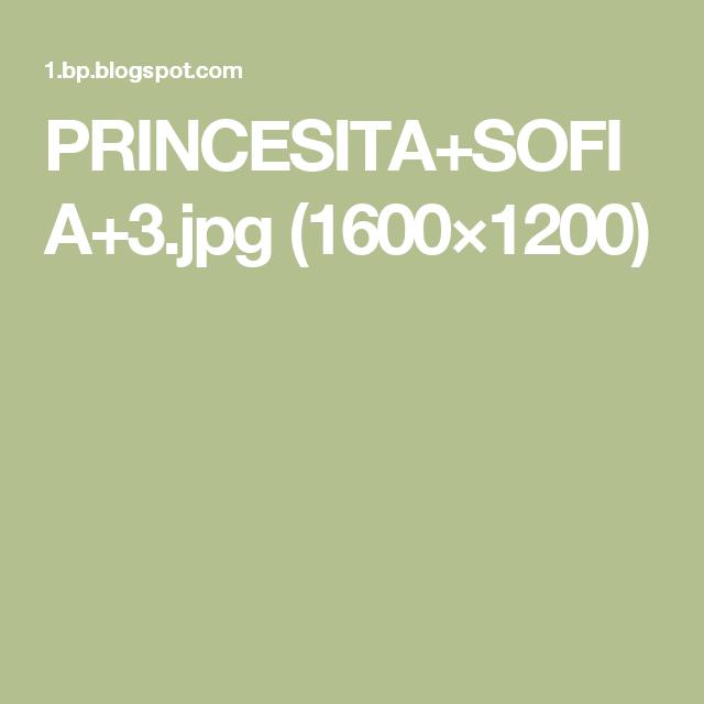 PRINCESITA+SOFIA+3.jpg (1600×1200)
