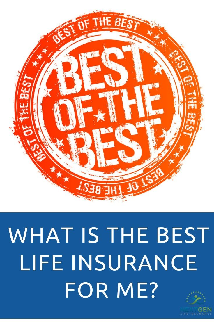 What is the Best Life Insurance for Me? | Life insurance ...