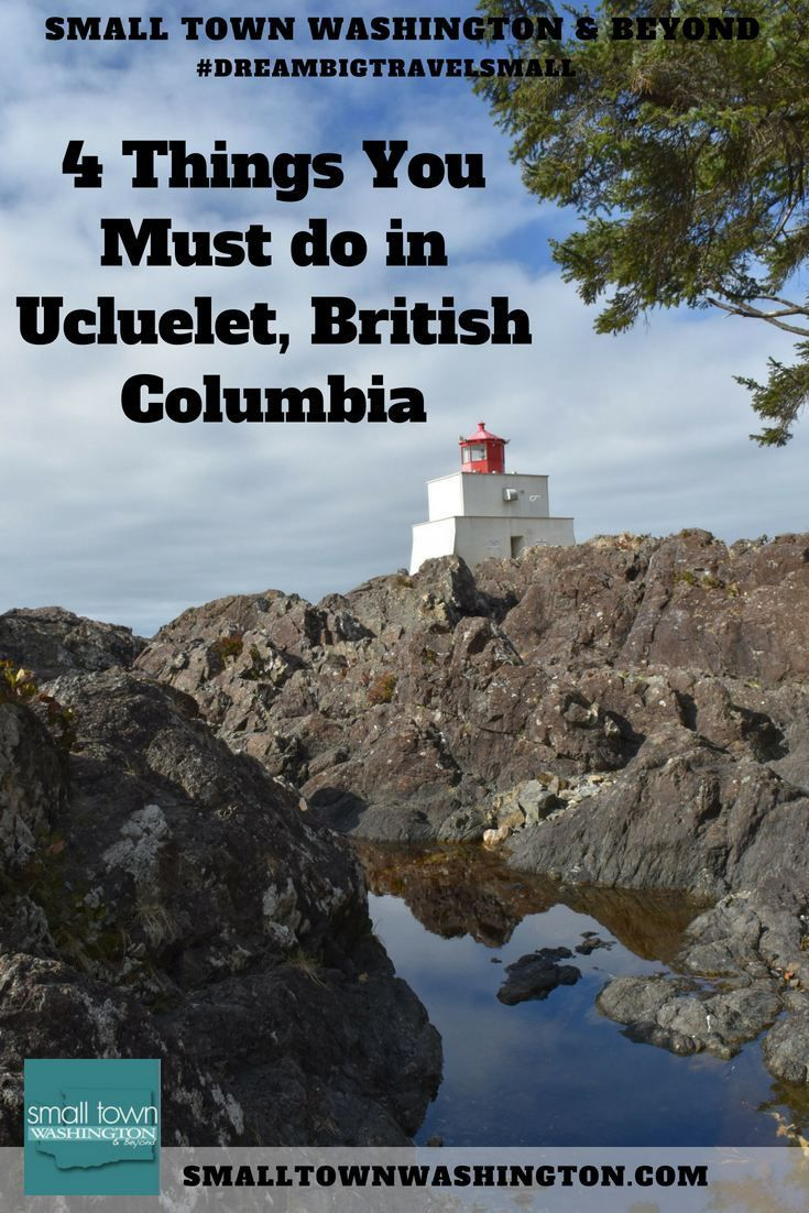 4 Awesome Things to Do in Ucluelet, British Columbia - Small Town Washington