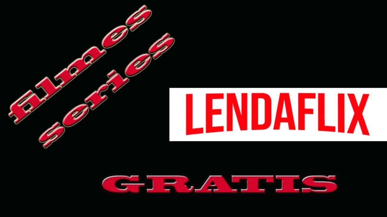 Lendaflix Filmes E Series Melhor Que N3tfl1x Em 2020 Filmes