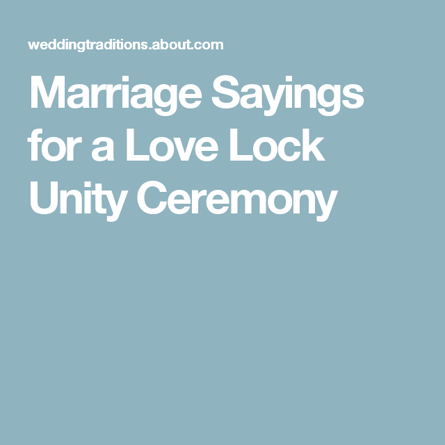 marriage sayings for a love lock unity ceremony pinterest wedding